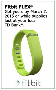 Fitbit FLEX<sup>&reg;</sup>. Get yours by March 7, 2015 or while supplies last at your local TD Bank.*