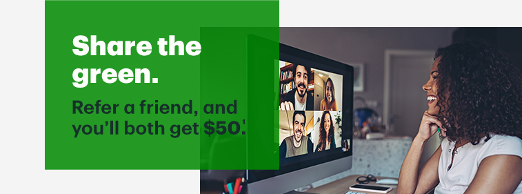 It's a win, win every time you refer family and friends to TD Bank. You both get $50 you�re your friend opens an account!