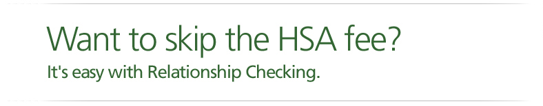 Want to skip the HSA fee? It's easy with Relationship