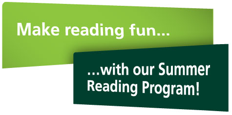 Making reading fun...with our Summer Reading Program