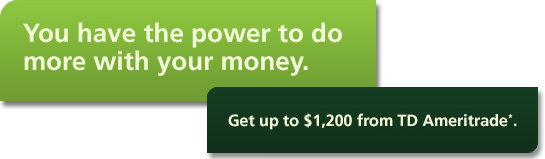 You have the power to do more with your money  Get up to $1,200 from TD