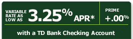 Variable rate as low as 3.25% APR with a TD Bank checking account