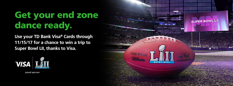 Use your TD Bank Visa® card for a chance to win a trip to Super Bowl